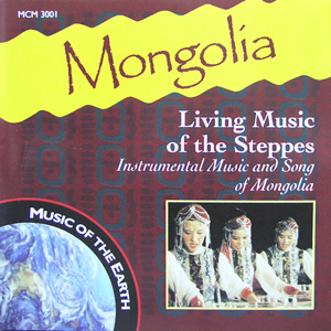 Mongolia : Living Music of the Steppes