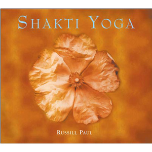 Shakti Yoga / Russill Paul