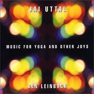 Music for Yoga and Other Joys / Jai Uttal, Ben Leinbach