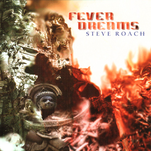 Fever Dreams / Steve Roach