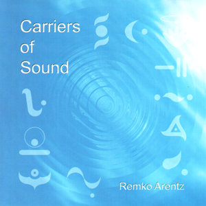 Carriers of Sound / Remko Arentz